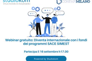 Vuoi diventare internazionale? Un webinar ti spiega come usare i fondi Sace Simest